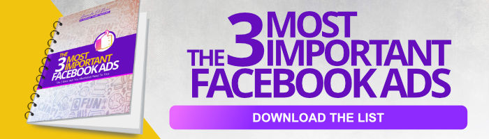 The 3 Most Important Facebook Ads